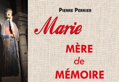 <B>Parution</B> : Pierre Perrier, <em>Marie, mère de mémoire</em>